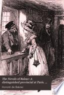 The Novels of Balzac: A distinguished provincial at Paris. Z. Marcas. Lost illusions. Gaudissart II