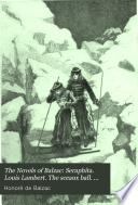 The Novels of Balzac: Seraphita. Louis Lambert. The sceaux ball. The unconscious mummers. A daughter of Eve. Letters of two brides