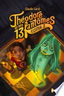 Théodore et ses 13 fantômes - Tome 2