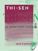 Thi-Sen - La petite amie exotique
