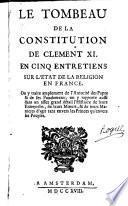 Tombeau de la constitution de Clément XI, en cinq entretiens sur l'état de la religion en France