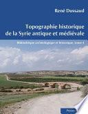 Topographie historique de la Syrie antique et médiévale