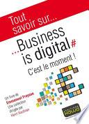 Tout savoir sur... Business is digital