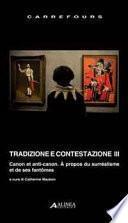 Tradizione e contestazione. Canon et anti-canon. Ediz. italiana e francese