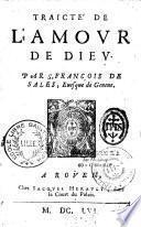 Traicté de l'amour de Dieu par S. François de Sales...