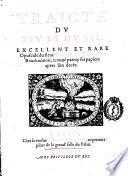 Traicte du feu et du sel. Excellent et rare opuscule du sieur Blaise de Vigenere Bourbonnois, trouue parmy ses papiers apres son deceds