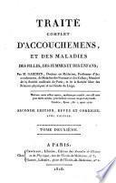 Traité complet d'accouchemens, et des maladies des filles, des femmes et des enfans