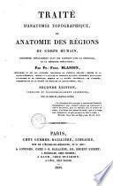 Traité d'anatomie topographique, ou Anatomie des régions du corps humain