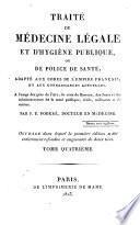 Traité de médecine légale et d'hygiène publique, ou de police de santé, adapté aux codes de l'empire français, et aux connaissances actuelles