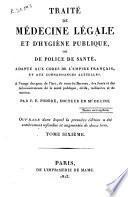 Traité de médecine légale et d'hygiène publique ou police de santé ...