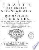 Traité des droits seigneuriaux et des matières féodales