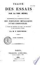 Traité des essais par la voie sèche des substances métalliques et des combustibles