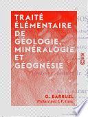 Traité élémentaire de géologie, minéralogie et géognésie