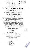 Traité sur divers accouchemens laborieux et sur les polypes de la matrice