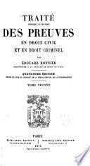 Traité théorique et pratique des preuves en droit civil et en droit criminel