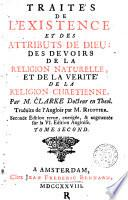 Traités de l'existence et des attributs de Dieu: des devoirs de la religion naturelle et de la vérité de la religion chrétienne