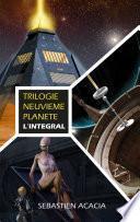 Trilogie Neuvième Planète - L'intégral