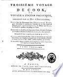 Troisième voyage de Cook ou Voyage à l'Océan Pacifique, ordonné par le roi d'Angleterre pour faire des découvertes dans l'hémisphère Nord [...] exécuté [...] en 1776, 1777, 1778, 1779 et 1780