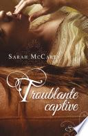 Troublante captive