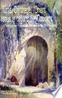 Tunis, Carthage, l'Orient sous le regard de l'Occident