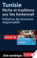 Tunisie : Pêche et traditions aux îles Kerkennah