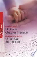 Un bébé chez les Hanson - Un amour impossible (Harlequin Passions)