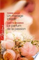 Un mariage interdit - Le parfum de la passion (Harlequin Passions)