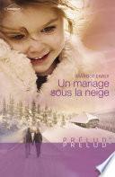 Un mariage sous la neige (Harlequin Prélud')