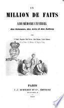 Un million de faits aide-memoire universel des sciences, des arts et des lettres par J. Aicard ... [et al.]