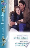 Un Noël en Ecosse - La seule passion d'une infirmière (Harlequin Blanche)