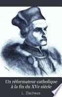 Un réformateur catholique à la fin du XVe siècle