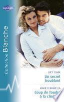 Un secret troublant - Coup de foudre à la clinique (Harlequin Blanche)