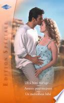 Un si beau mariage - Amants pour toujours - Un merveilleux bébé (Harlequin Edition Spéciale)