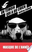 Un témoin qui a du chien - Prix du Masque de l'année 2013