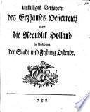 Unbilliges Verfahren des Erzhauses Oesterreich gegen die Republick Holland, in Ansehung der Stadt und Festung Ostende