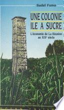 Une colonie île à sucre : l'économie de La Réunion au XIXe siècle