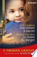 Une enfant à sauver - Le chalet du danger - Sous haute protection
