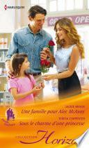 Une famille pour Alec MacAvoy - Sous le charme d'une princesse