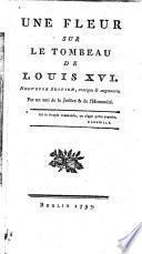 Une Fleur sur le tombeau de Louis XVI.