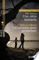 Une mère menacée - Un inconnu pour protecteur