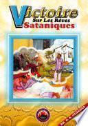 VICTOIRE SUR LES REVES SATANIQUES