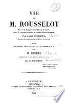 Vie de M. Rousselot, professeur de théologie au Grand Séminaire de Grenoble,...