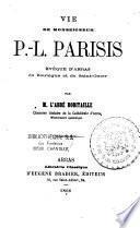 Vie de Monseigneur P.-L. Parisis, évêque d'Arras de Boulogne et de Saint-Omer