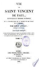 Vie de Saint Vincent de Paul, instituteur et premier supérieur de la Congrégation de la Mission et des Filles de la Charité