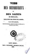 Vie des bienheureux et des saints de Bretagne, pour tous les jours de l'année