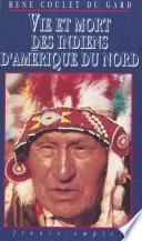 Vie et mort des Indiens d'Amérique du Nord