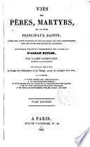 Vies des Pères, Martyrs, et autres principaux Saints tirées des actes originaux et des monuments...