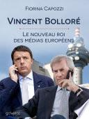 Vincent Bolloré. Le nouveau roi des médias européens