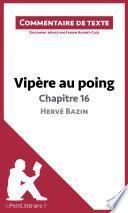 Vipère au poing d'Hervé Bazin - Chapitre 16