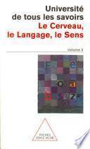 Volume 05 : Le Cerveau, le Langage, le Sens